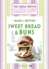 Great British Bake Off - Bake it Better (No.7): Sweet Bread & Buns - Book