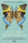 Natural Histories : 25 Extraordinary Species That Have Changed our World - Book