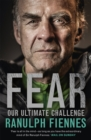 Fear : Our Ultimate Challenge - Book