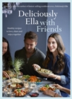 Deliciously Ella With Friends : Healthy recipes to love, share and enjoy together - eBook