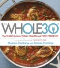 The Whole 30 : The official 30-day FULL-COLOUR guide to total health and food freedom - eBook