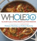 The Whole 30 : The official 30-day FULL-COLOUR guide to total health and food freedom - Book
