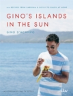 Gino's Islands in the Sun : 100 Recipes from Sardinia and Sicily to Enjoy at Home - Book