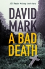 A Bad Death : A DS McAvoy short story - eBook