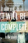 I Will Be Complete : A memoir - eBook
