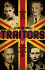 The Traitors : A True Story of Blood, Betrayal and Deceit - Book