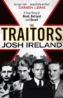 The Traitors : A True Story of Blood, Betrayal and Deceit - eBook
