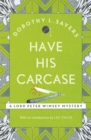Have His Carcase : Lord Peter Wimsey Book 8 - Book