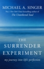 The Surrender Experiment : My Journey into Life's Perfection - Book