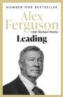 Leading : Business and leadership skills from the iconic football manager - Book