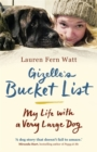 Gizelle's Bucket List : My Life with A Very Large Dog - Book