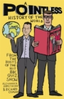 A Pointless History of the World : Are you a Pointless champion? - Book