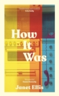 How It Was : the new novel from the author of The Butcher's Hook - Book