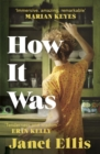 How It Was : the immersive, compelling new novel from the author of The Butcher's Hook - eBook
