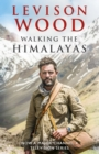 Walking the Himalayas : An adventure of survival and endurance - eBook