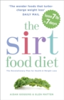 The Sirtfood Diet : THE ORIGINAL AND OFFICIAL SIRTFOOD DIET - Book