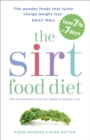 The Sirtfood Diet : THE ORIGINAL AND OFFICIAL SIRTFOOD DIET - eBook