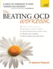 The Beating OCD Workbook: Teach Yourself - eBook