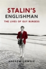 Stalin's Englishman : The Lives of Guy Burgess - Book