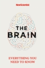 The Brain : Everything You Need to Know - Book