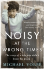 Noisy at the Wrong Times - Book