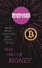 The End of Money : The story of bitcoin, cryptocurrencies and the blockchain revolution - Book