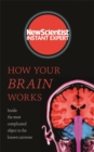 How Your Brain Works : Inside the most complicated object in the known universe - Book