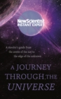 A Journey Through The Universe : A traveler's guide from the centre of the sun to the edge of the unknown - eBook