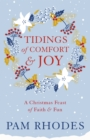 Tidings of Comfort and Joy : A Christmas Feast of Faith and Fun - Book