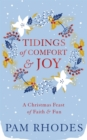Tidings of Comfort and Joy : A Christmas Feast of Faith and Fun - eBook