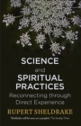 Science and Spiritual Practices : Reconnecting through direct experience - Book