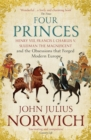 Four Princes : Henry VIII, Francis I, Charles V, Suleiman the Magnificent and the Obsessions that Forged Modern Europe - Book