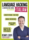 LANGUAGE HACKING ITALIAN (Learn How to Speak Italian - Right Away) : A Conversation Course for Beginners - Book