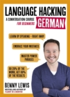 LANGUAGE HACKING GERMAN (Learn How to Speak German - Right Away) : A Conversation Course for Beginners - Book