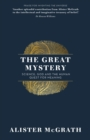 The Great Mystery : Science, God and the Human Quest for Meaning - eBook