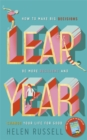 Leap Year : How to Make Big Decisions, be More Resilient and Change Your Life for Good - Book