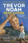 Born a Crime : Stories from a South African Childhood - Book