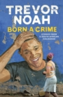 Born A Crime : Stories from a South African Childhood - eBook
