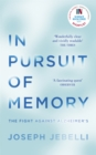 In Pursuit of Memory : The Fight Against Alzheimer's: Shortlisted for the Royal Society Prize - Book