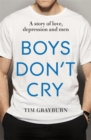 Boys Don't Cry : Why I hid my depression and why men need to talk about their mental health - Book
