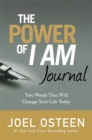 The Power Of I Am Journal : Two Words That Will Change Your Life Today - Book