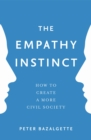 The Empathy Instinct : How to Create a More Civil Society - Book