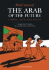 The Arab of the Future : Volume 1: A Childhood in the Middle East, 1978-1984 - A Graphic Memoir - Book