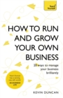 How to Run and Grow Your Own Business : 20 Ways to Manage Your Business Brilliantly - eBook