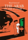 The Arab of the Future 3 : Volume 3: A Childhood in the Middle East, 1985-1987 - A Graphic Memoir - Book