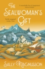 The Sealwoman's Gift : the Zoe Ball book club novel of 17th century Iceland - eBook
