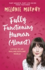 Fully Functioning Human (Almost) : Living in an Online/Offline World - Book