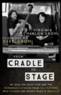 From Cradle to Stage : Stories from the Mothers Who Rocked and Raised Rock Stars - eBook