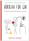 Hurrah for Gin : A book for perfectly imperfect parents - Book