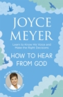 How to Hear From God : Learn to Know His Voice and Make Right Decisions - Book